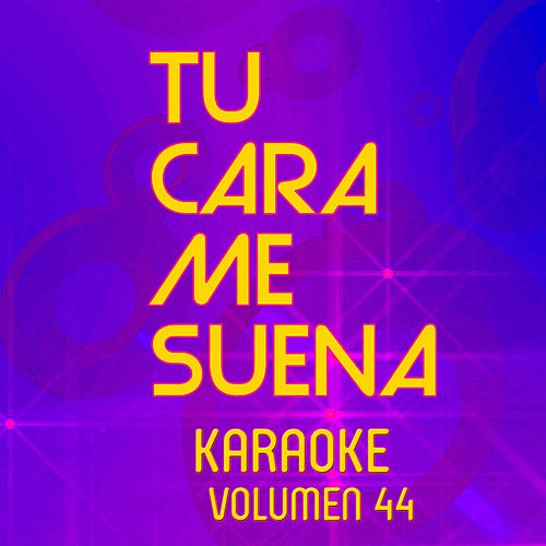 Tu Cara Me Suena Karaoke (Vol. 44) von Ten Productions