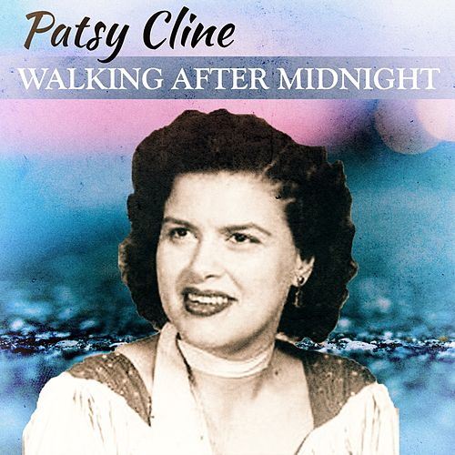 Walking After Midnight by Patsy Cline