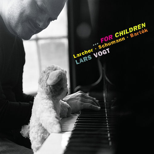 Larcher, Schumann & Bartók…For Children de Lars Vogt