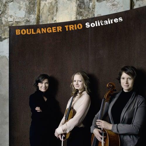Boulanger Trio: Solitaires by Boulanger Trio