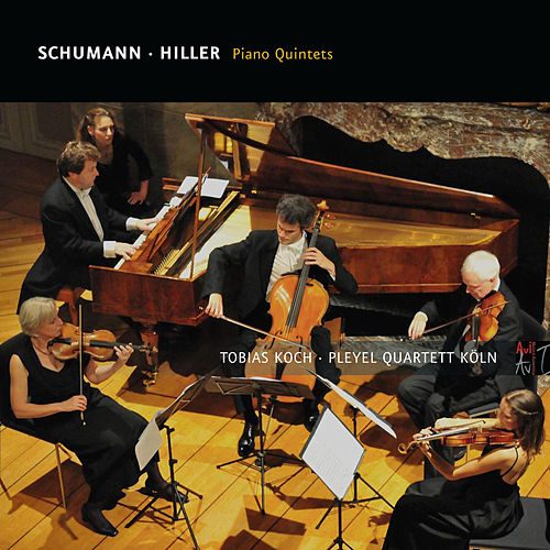 Schumann & Hiller: Piano Quintets de Tobias Koch and Pleyel Quartett Köln
