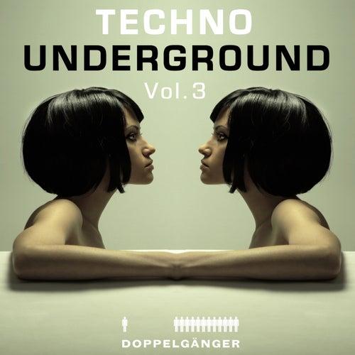 Doppelgänger pres. Techno Underground Vol. 3 (incl. exclusive Mix-Session) de Various Artists