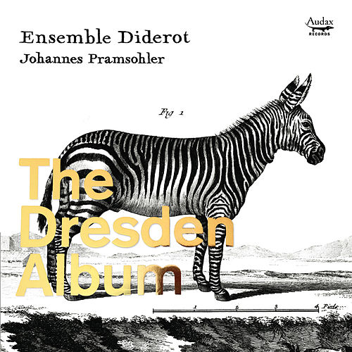The Dresden Album by Ensemble Diderot and Johannes Pramsohler