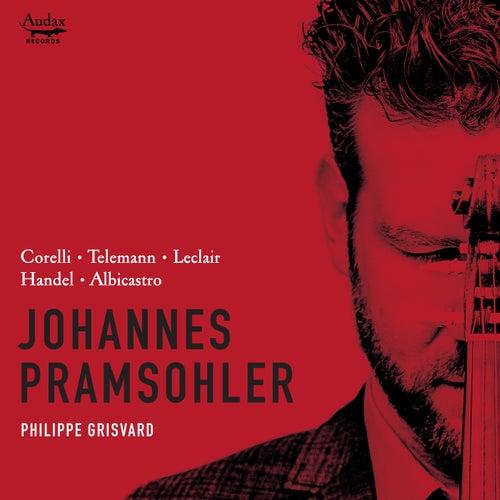Corelli, Telemann, Leclair, Handel & Albicastro: Violin Sonatas by Johannes Pramsohler and Philippe Grisvard