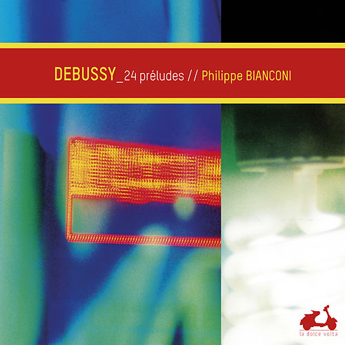 Debussy: Preludes (Deluxe Edition) by Philippe Bianconi