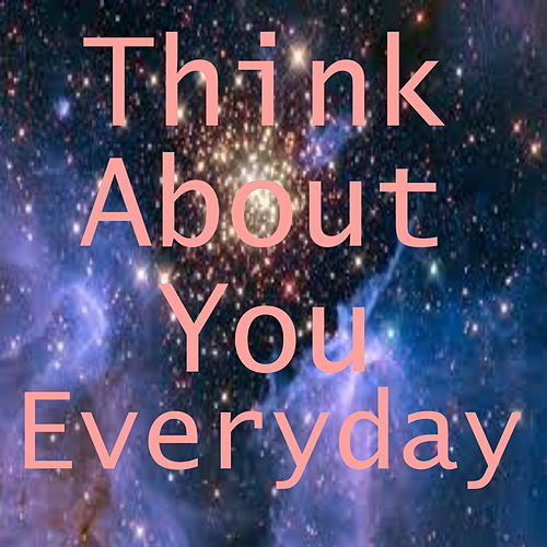 Think About You Everyday by Various Artists