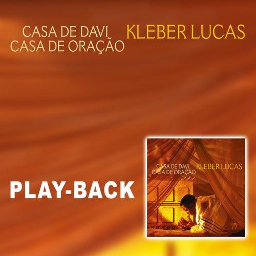 Casa de Davi, Casa de Oração (Playback) by Kleber Lucas