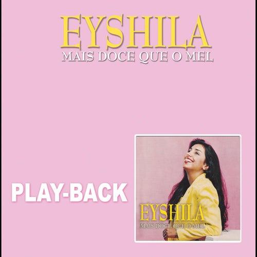 Mais Doce que o Mel (Playback) by Eyshila