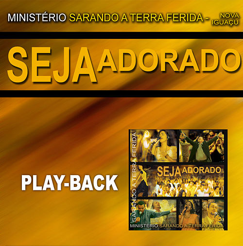 Seja Adorado (Playback) de Ministerio Sarando A Terra Ferida