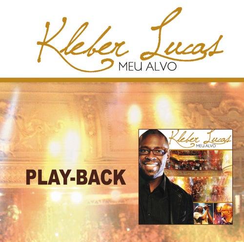 Meu Alvo (Playback) de Kleber Lucas