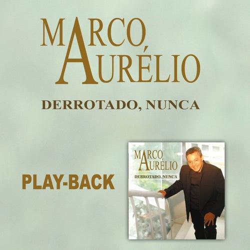 Derrotado Nunca (Playback) de Marco Aurélio