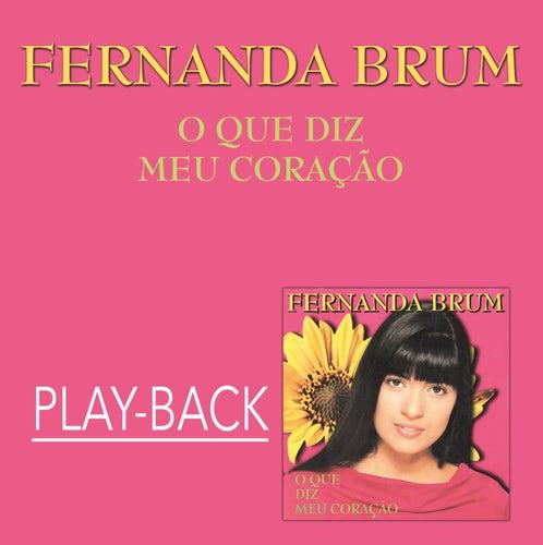 O Que Diz Meu Coração (Playback) von Fernanda Brum