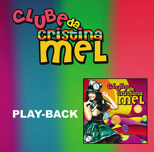 Clube da Cristina Mel (Playback) de Cristina Mel