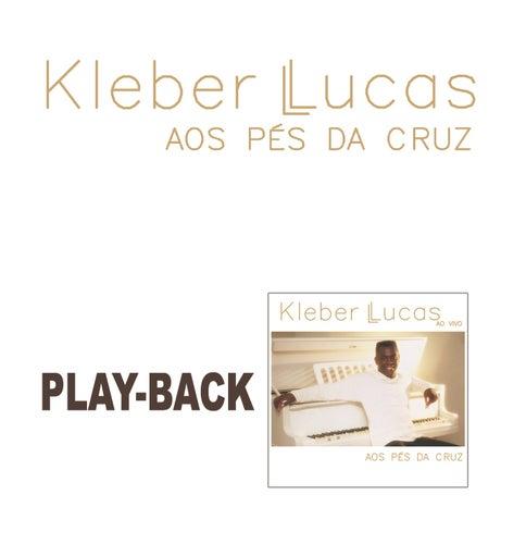 Aos Pés da Cruz (Playback) de Kleber Lucas