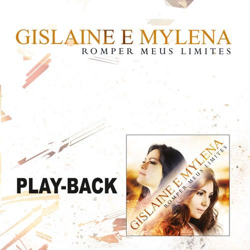 Romper Meus Limites (Playback) by Gislaine e Mylena