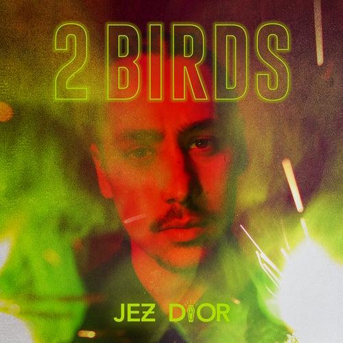 2 Birds von Jez Dior