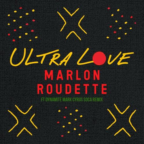 Ultra Love (Mark Cyrus Remix) de Marlon Roudette