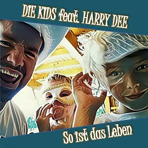 So ist das Leben (feat. HARRY DEE) by Die Kids