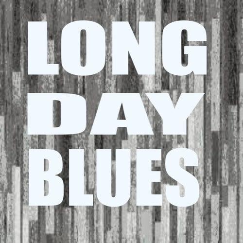 Long Day Blues de Various Artists