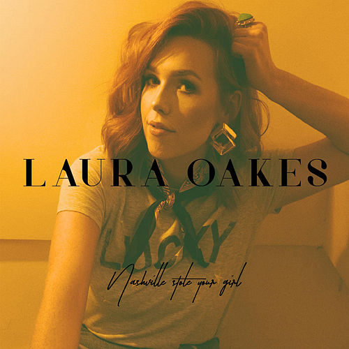Nashville Stole Your Girl (Acoustic) by Laura Oakes