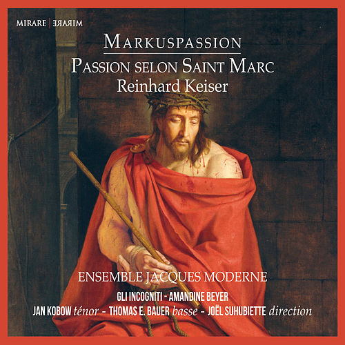 Keiser: Markuspassion by Various Artists