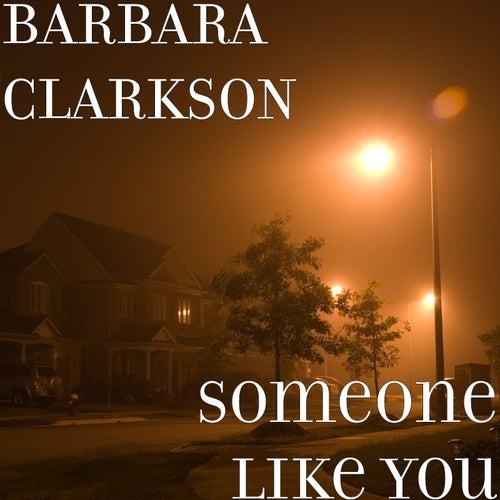 Someone Like You de Barbara Clarkson