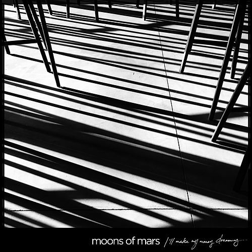 I'll Make My Money Dreaming by Moons of Mars