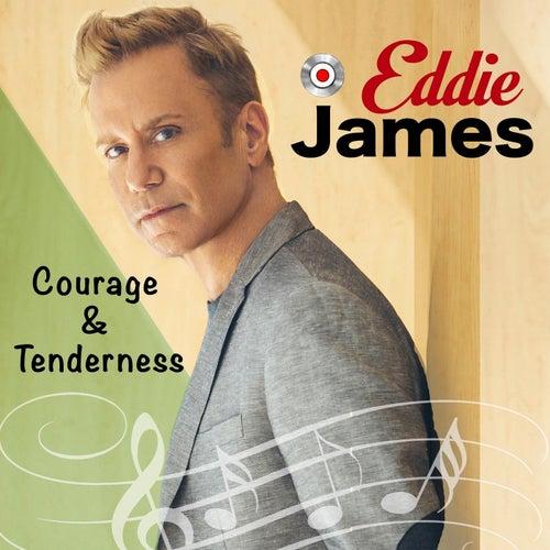 Courage & Tenderness de Eddie James