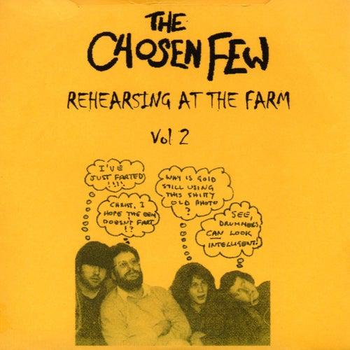 Rehearsing at the Farm, Vol. 2 by The Chosen Few