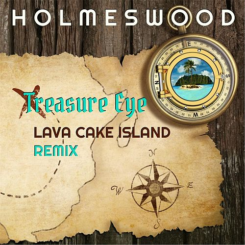 Treasure Eye (Lava Cake Island Remix) von Holmeswood