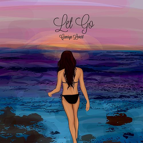 Let Go by Camryn Levert