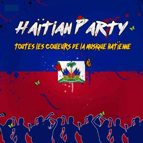 Haïtian Party (Toutes les couleurs de la musique haïtienne) by Various Artists
