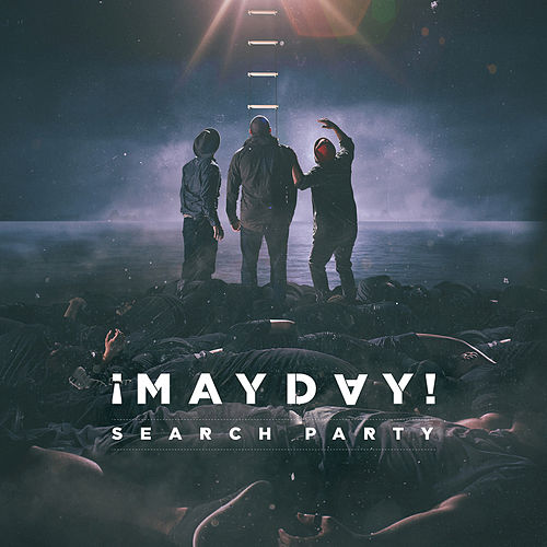 Search Party by ¡Mayday!