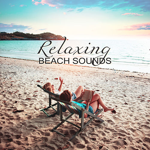 Relaxing Beach Sounds – Chill Out 2017, Rest a Bit, Summer Time Relaxation, Holiday Vibes von Ibiza Chill Out