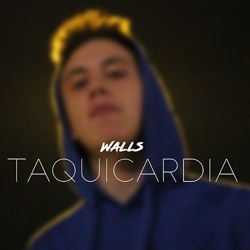 Taquicardia by Walls