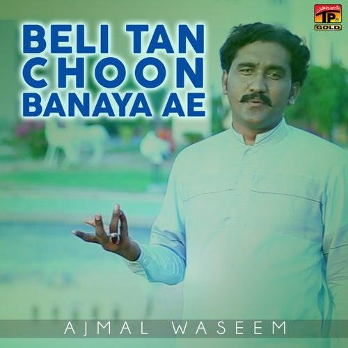 Beli Tan Choon Banaya Ae - Single by Ajmal Waseem