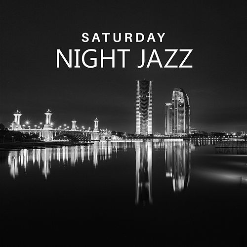 Saturday Night Jazz – Mellow Jazz at Night, Pure Relaxation, Piano Bar, Cocktail Party de Acoustic Hits