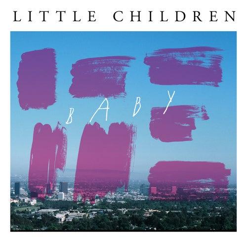 Baby by Little Children