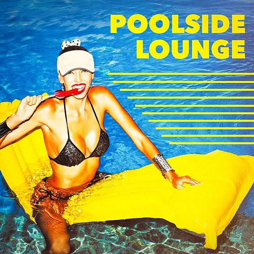 Poolside Lounge von Various Artists