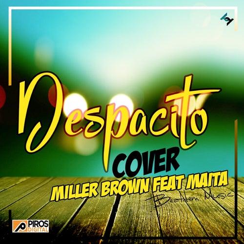 Despacito by Miller Brown