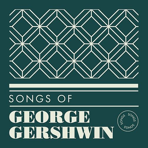 Songs of George Gershwin von Various Artists