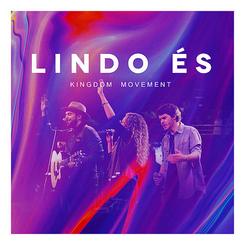 Lindo És by Kingdom Movement