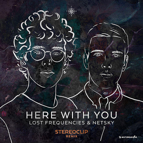 Here With You (Stereroclip Remix) de Lost Frequencies and Netsky