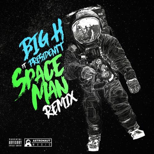 Space Man (Remix) [feat. President T] von Big H