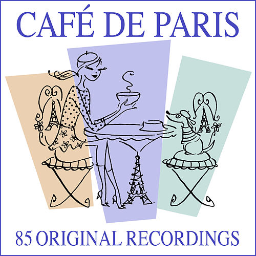 Café De Paris (85 Original Recordings) de Various Artists