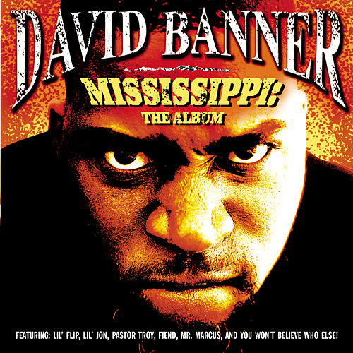 Mississippi: The Album by David Banner