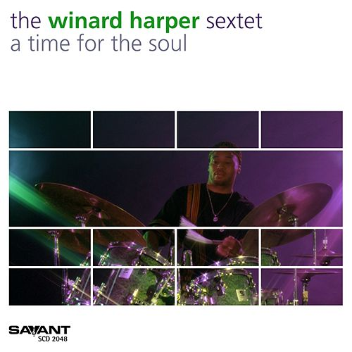 A Time for the Soul by Winard Harper