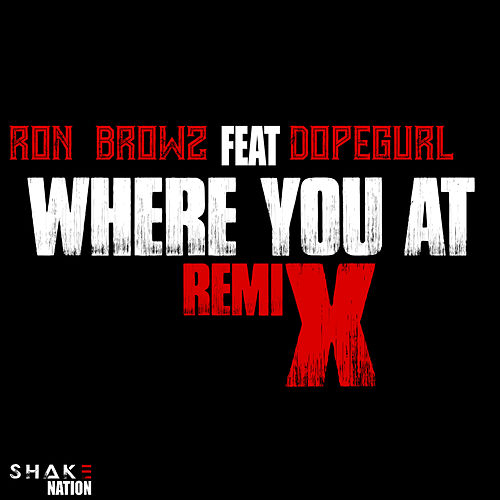 Where You At (feat. DopeGurl) [Remix] von Ron Browz