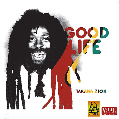 Good Life by Takana Zion