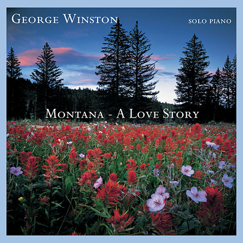 Montana: A Love Story by George Winston